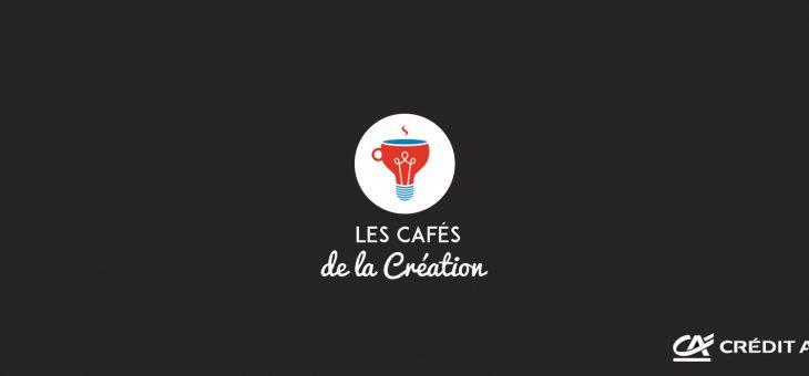 Cafés de la création by Crédit Agricole